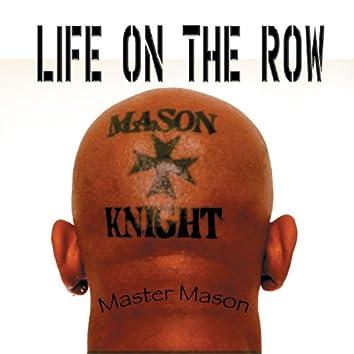 Life On The Row- Master Mason