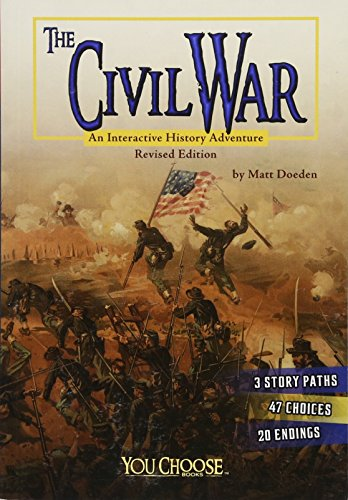 Compare Textbook Prices for The Civil War: An Interactive History Adventure You Choose: History Revised ed. Edition ISBN 9781515733898 by Doeden, Matt