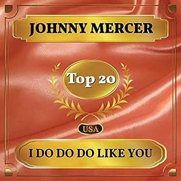 I Do Do Do Like You (Billboard Hot 100 - No 13)