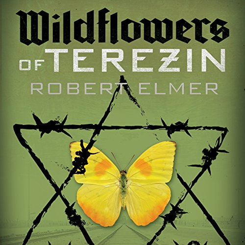 Wildflowers of Terezin audiobook cover art