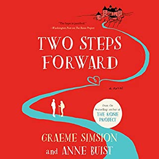 Two Steps Forward     A Novel              By:                                                                                                                                 Graeme Simsion,                                                                                        Anne Buist                               Narrated by:                                                                                                                                 Simon Slater,                                                                                        Penelope Rawlins                      Length: 10 hrs and 6 mins     126 ratings     Overall 4.1