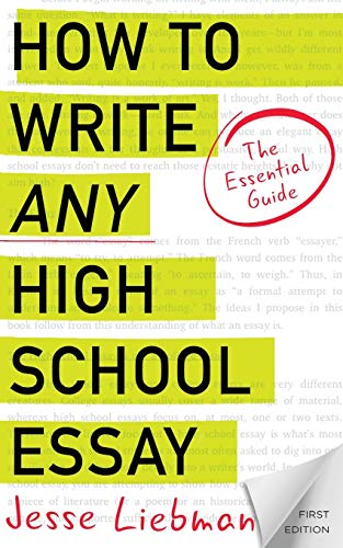 Compare Textbook Prices for How To Write Any High School Essay: The Essential Guide First Edition Edition ISBN 9781539029816 by Liebman, Jesse
