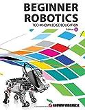 Beginner Robotics: Robotic Mechanics - with Lego Mindstorms: Volume 2 (In School Robotics)