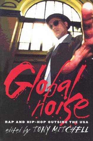 Global Noise: Rap and Hip Hop Outside the USA (Music Culture) by Tony Mitchell (1-Jan-2002) Paperback