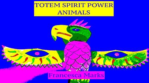 Totem Spirit Power Animals (English Edition)