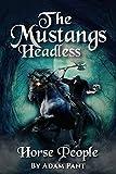 The Mustangs headless - Horse people