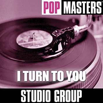 Pop Masters: I Turn To You