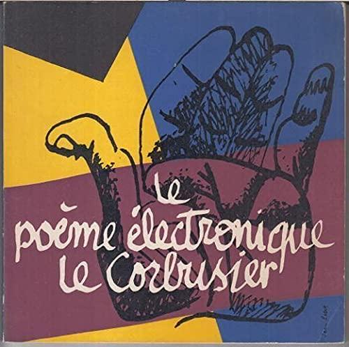 Le poeme electronique. Le Corbusier.