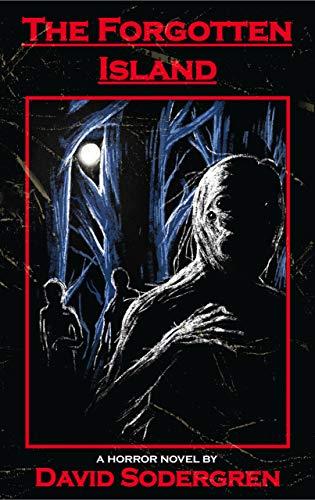 The Forgotten Island: A Horror Novel by [David Sodergren]