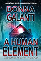 A Human Element: A Paranormal Suspense Novel (The Element Trilogy Book 1)