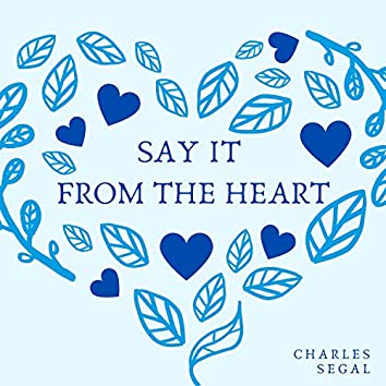 Say it from the Heart