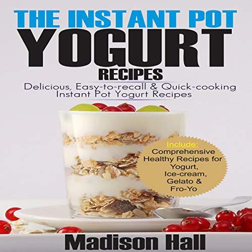 The Instant Pot Yogurt Recipes audiobook cover art