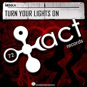 Turn Your Lights On