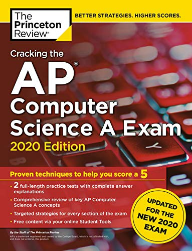Compare Textbook Prices for Cracking the AP Computer Science A Exam, 2020 Edition: Practice Tests & Prep for the NEW 2020 Exam College Test Preparation  ISBN 9780525568193 by The Princeton Review