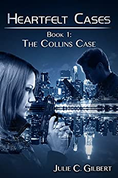 The Collins Case (Heartfelt Cases Book 1) by [Julie C. Gilbert]