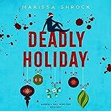 Deadly Holiday: Georgia Rae Winston Mysteries, Book 2 - Marissa Shrock