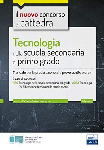 CC 4/17 Tecnologia nella scuola secondaria di I grado. Manuale per la preparazione alle prove scritte e orali per la classe A60 (A033). Con software di simulazione