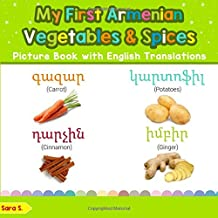 My First Armenian Vegetables & Spices Picture Book with English Translations: Bilingual Early Learning & Easy Teaching Armenian Books for Kids (Teach & Learn Basic Armenian words for Children)