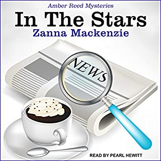 In The Stars     Amber Reed Mystery series, Book 1              By:                                                                                                                                 Zanna Mackenzie                               Narrated by:                                                                                                                                 Pearl Hewitt                      Length: 6 hrs and 16 mins     4 ratings     Overall 4.8