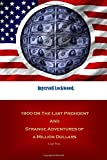 1900 Or The Last President And Strange Adventures of a Million Dollars.: Large Print.