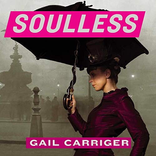 Soulless: The Parasol Protectorate, Book 1