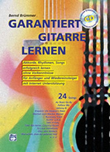 Garantiert Gitarre lernen mit CD: Die erste Gitarrenschule mit Internet-Unterstützung. Akkorde, Rhythmen, Songs erfolgreich lernen, ohne Vorkenntnisse, für Anfänger und Wiedereinsteiger