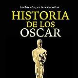 Historia de los Óscar: La obsesión por las estatuillas [Oscar History: The Obsession with Statuettes]