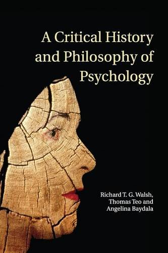 Compare Textbook Prices for A Critical History and Philosophy of Psychology: Diversity of Context, Thought, and Practice  ISBN 9780521691260 by Walsh, Richard T. G.,Teo, Thomas,Baydala, Angelina
