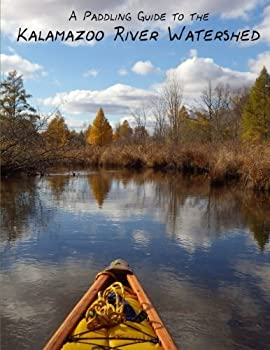 Paperback A Paddling Guide to the Kalamazoo River Watershed Book