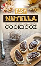 Easy Nutella Cookbook: Volume 3 (The Effortless Chef Series)