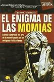 El enigma de las momias: Claves históricas del arte de la momificación en las antiguas civilizaciones: 16 (Investigación Abierta)