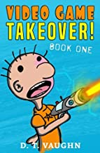 Video Game Takeover: Book One (Volume 1)