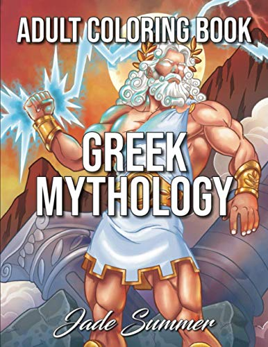 Greek Mythology: An Adult Coloring Book with Powerful Greek Gods, Beautiful Greek Goddesses, Mythological Creatures, and the Legendary Heroes of Ancient Greece (Fantasy Coloring Books for Adults)