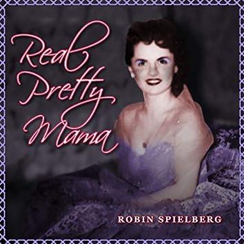 Real Pretty Mama (Anniversary Edition)