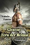 Glencoe - Fern der Heimat: Zeitreise-Liebesroman
