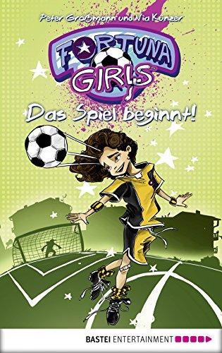Fortuna Girls - Das Spiel beginnt!: Band 1 (German Edition)
