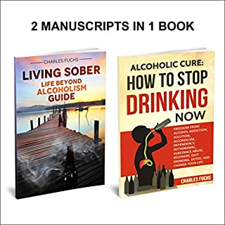 How to Stop Drinking: Life Beyond Alcoholism     Two Manuscripts in One Book              By:                                                                                                                                 Charles Fuchs                               Narrated by:                                                                                                                                 Harry Roger Williams III                      Length: 2 hrs and 1 min     21 ratings     Overall 4.9
