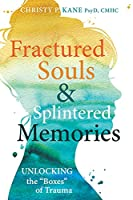 Fractured Souls and Splintered Memories: Unlocking the Boxes of Trauma