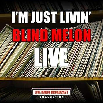I'm Just Livin' (Live)