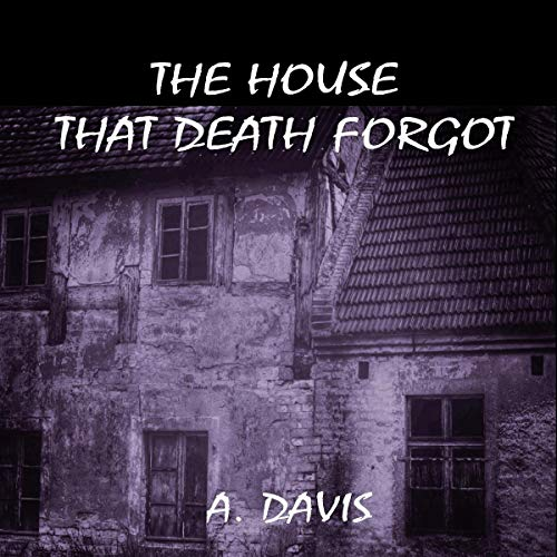The House That Death Forgot audiobook cover art
