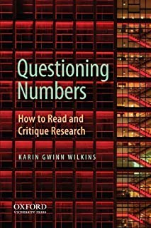 Questioning the Politics of Numbers: How to Read and Critique Research by Wilkins, Karin published by OUP USA (2011)