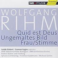 Quid est Deus/Ungemaltes Bild/Frau-Stimme by Wolfgang Rihm (2009-10-13)