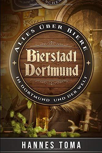 Bierstadt Dortmund - Alles über Biere in Dortmund und der Welt