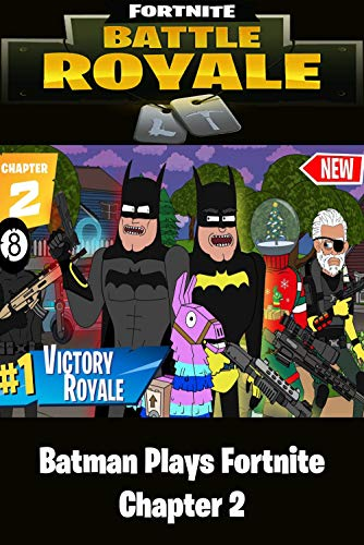 Fortnite Battle Royale | Batman Plays Fortnite Chapter 2