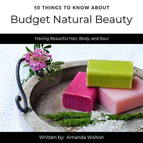 50 Things to Know About Budget Natural Beauty     Having Beautiful Hair, Body, and Soul              By:                                                                                                                                 Amanda Walton,                                                                                        50 Things to Know                               Narrated by:                                                                                                                                 Teresa McPeat                      Length: 21 mins     Not rated yet     Overall 0.0