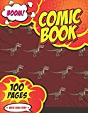 Comic Book Boom! (Write your Story): Unique Templates to Write and Draw Your Own Comics   Blank Comic Drawing Book for Kids and Teens   Dinosaur Themed Cover Series   Vol: 26