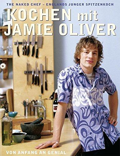Kochen mit Jamie Oliver – Von Anfang an genial: The...