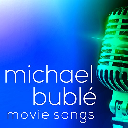Michael Buble Movie Songs