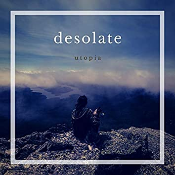 Desolate Utopia