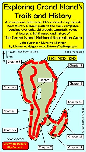 Exploring Grand Island's Trails and History: A smartphone-optimized, GPS-enabled, map-based, backcountry E-book guide to the trails, campsites, beaches, ... waterfalls, caves, shipw (English Edition)